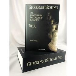 'Glockengedächtnis Tirol- Die Glockenkunde des P. Augustin Jungwirth' - Josef Kral